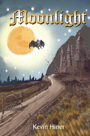 Moonlight~The Hidden Blood Prophecy: The Hidden Blood Prophecy by Kevin Hiner
