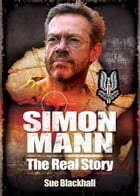 Simon Mann: The Real Story by Sue Blackhal