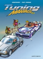 Tuning Maniacs - Tome 02 by Pat Perna