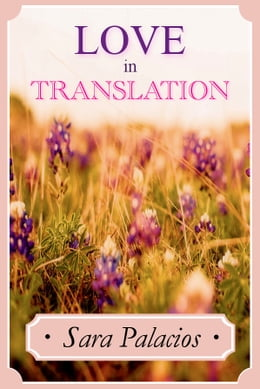 Book Love In Translation by Sara Palacios