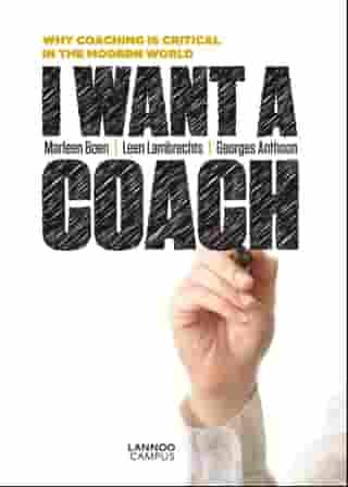 I want a coach!: why coaching is critical in the modern world