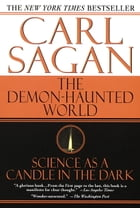 Demon-Haunted World: Science as a Candle in the Dark by Carl Sagan