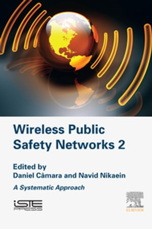 Wireless Public Safety Networks 2 A Systematic Approach