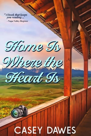 Home Is Where the Heart Is: Rocky Mountain Front, #1 by Casey Dawes