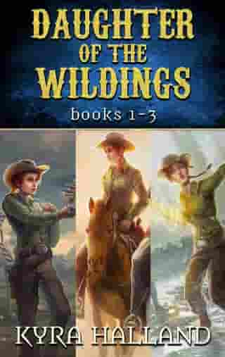 Daughter of the Wildings Books 1-3 by Kyra Halland