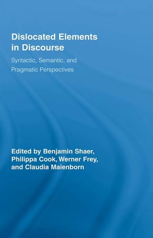 Dislocated Elements in Discourse Syntactic,  Semantic,  and Pragmatic Perspectives