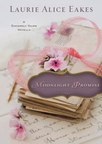 Moonlight Promise (Ebook Shorts): A Sincerely Yours Novella