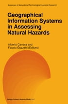 Geographical Information Systems in Assessing Natural Hazards by Alberto Carrara