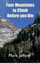 Four Mountains to Climb Before you Die: A journey from law to grace