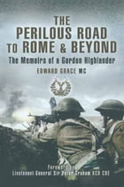 The Perilous Road to Rome and beyond by Edward  Grace