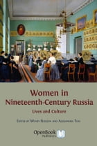 Women in Nineteenth-Century Russia: Lives and Culture by Alessandra Tosi (Editor)