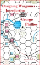 Designing Wargames: Introduction by George Phillies