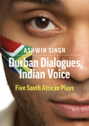 Durban Dialogues, Indian Voice: Five South African Plays