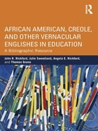 African American, Creole, and Other Vernacular Englishes in Education: A Bibliographic Resource