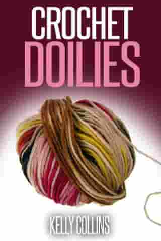 Crochet Doilies by Kelly Collins