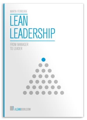 Lean Leadership: From Manager to Leader by Marta Ferreira