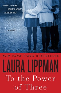 Book To the Power of Three: A Novel by Laura Lippman
