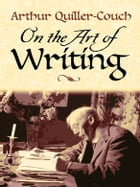 On the Art of Writing by Sir Arthur Quiller-Couch