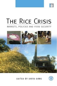 """The Rice Crisis: """"Markets, Policies and Food Security"""""""