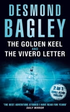 The Golden Keel / The Vivero Letter by Desmond Bagley