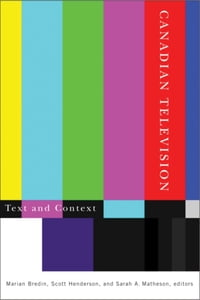Canadian Television: Text and Context