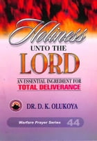 Holiness Unto The Lord by Dr. D. K. Olukoya