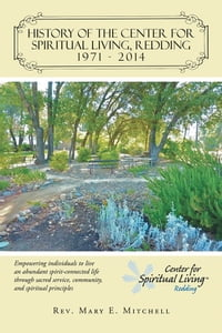 History of the Center for Spiritual Living, Redding: Empowering individuals to live an abundant…