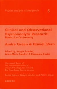 Clinical and Observational Psychoanalytic Research: Roots of a Controversy - Andre Green & Daniel…