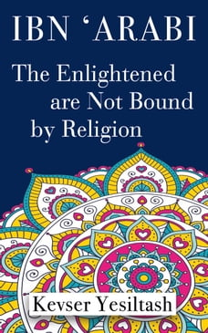 The Enlightened are Not Bound by Religion