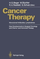 Cancer Therapy: Monoclonal Antibodies, Lymphokines New Developments in Surgical Oncology and Chemo- and Hormonal The by Hans G. Beger