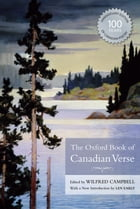 The Oxford Book of Canadian Verse by Wilfred Campbell