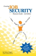 Creating Job Security. Resource Guide. 2nd Edition by Debra Yergen