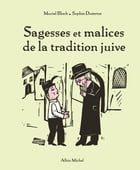 Sagesses et malices de la tradition juive by Muriel Bloch
