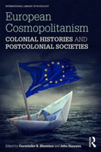 European Cosmopolitanism: Colonial Histories and Postcolonial Societies
