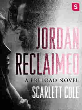 Jordan Reclaimed: A steamy, emotional rockstar romance by Scarlett Cole