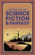 Classic Tales of Science Fiction & Fantasy by Jules Verne