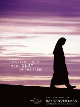 Book In the Dust of the Rabbi Discovery Guide: Becoming a Disciple by Ray Vander Laan,Stephen&Amp; Amanda Sorenson