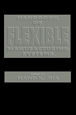 Book Handbook of Flexible Manufacturing Systems by Jha, Nand K.