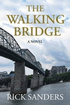 The Walking Bridge by Rick Sanders
