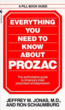 Book Everything You Need to Know About Prozac by Jeffrey M. Jonas