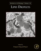 Lipid Droplets: Methods in Cell Biology by H. Robert Yang