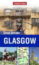 Insight Guides Great Breaks Glasgow by Insight Guides