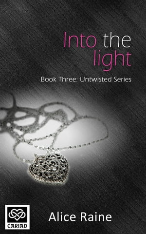Into The Light Untwisted - Book Three