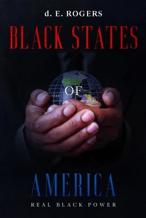 Black States of America by d. E. Rogers