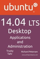 Ubuntu 14.04 Lts Desktop: Applications and Administration