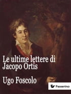 Le ultime lettere di Jacopo Ortis by Ugo Foscolo