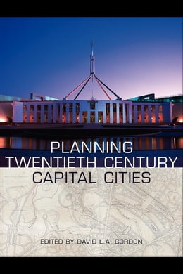 Book Planning Twentieth Century Capital Cities by Gordon, David