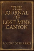 The Journal of Lost Mine Canyon 1ab4b75e-859a-4e15-83bd-68b55b9908f2