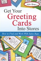 Get Your Greeting Cards Into Stores: How to Find and Work with Sales Reps by Kate Harper