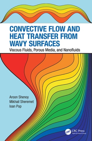 Convective Flow and Heat Transfer from Wavy Surfaces Viscous Fluids,  Porous Media,  and Nanofluids